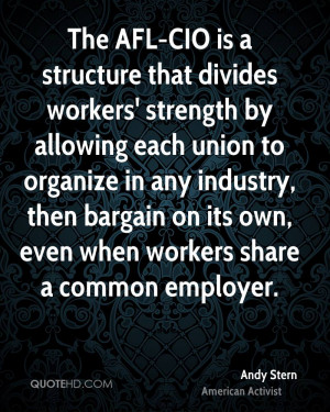 that divides workers' strength by allowing each union to organize ...