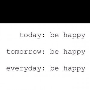 Just be happy!