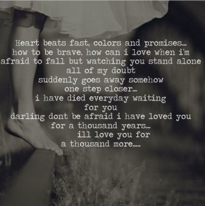 ... you for a thousand years....i'll love you for a thousand more