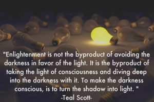 Darkness and Light Quote