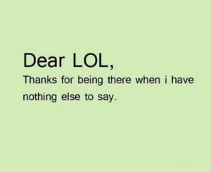 funny dear lol thanks for being there quote