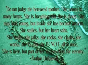 If you think about it today, say a prayer for a bereaved mother.
