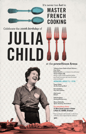 Join us for Julia Child's 100th birthday celebration! Great food ...