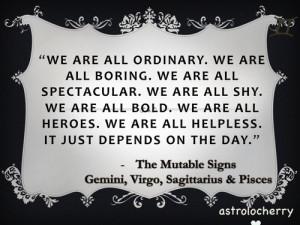 ... Sign QuotesThe Mutable Signs - Gemini, Virgo, Sagittarius and Pisces