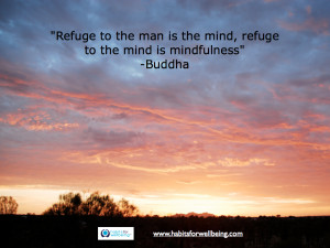 ... to the man is the mind, refuge to the mind is mindfulness