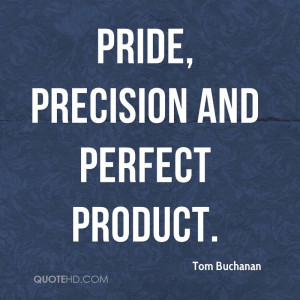 pride precision and perfect product