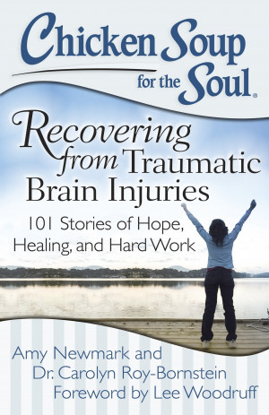 ... Chicken Soup for the Soul: Recovering from Traumatic Brain Injuries