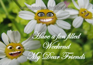happy weekend friends 2 Funny weekend wishes for friends. Funny Happy ...