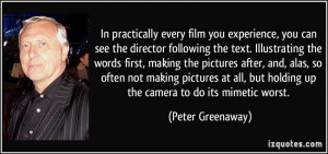 In practically every film you experience, you can see the director ...