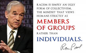 Quotes On Racism Ron Paul