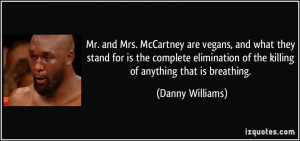 ... elimination of the killing of anything that is breathing. - Danny