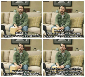 CHARLIE KELLY, CAT ENTHUSIAST.