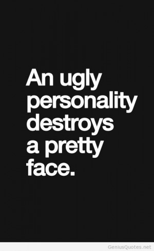 Ugly personality quote