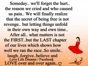 Someday.. we'll forget the hurt...