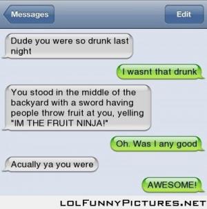 Dude You Were Drunk Last Night