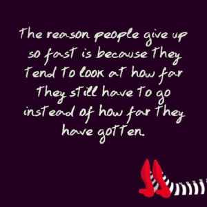 Give-up-quotes-the-reason-people-how-far-have-to-go-got-inspirational ...