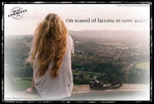 scared of falling in love again