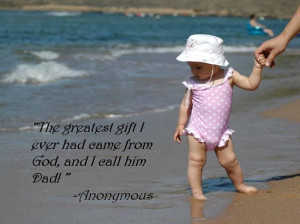 Fathers day quotes.The greatest gift I Ever had same form God and I ...