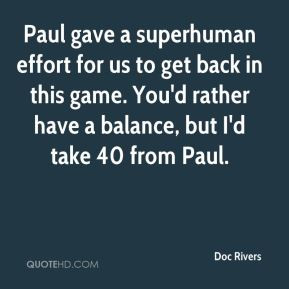 Doc Rivers - Paul gave a superhuman effort for us to get back in this ...