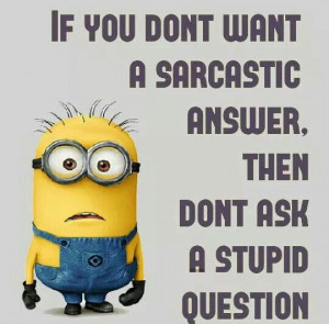 Minions Sarcasm….!