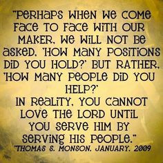 ... lds thoughts quotes presidents monson lds quotes on service service