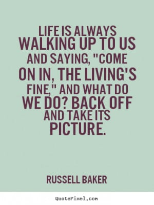 picture russell baker more life quotes love quotes success quotes