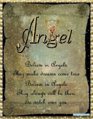believe in Angels. :)