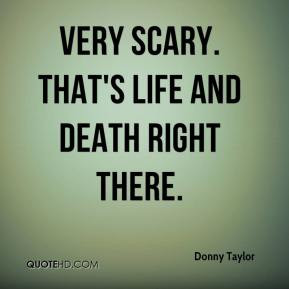 Scary Quotes About Death That's life and death right