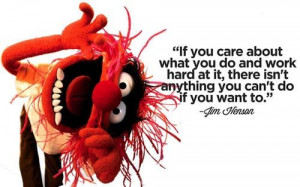 quote from The Muppets/ Jim Henson