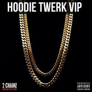 Thread: 2 Chainz - I'm Different (Hoodie Twerk VIP)