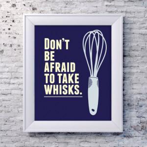 Funny Kitchen Art Print, Whisk Quote Poster, Kitchen Art, Kitchen ...
