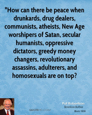 How can there be peace when drunkards, drug dealers, communists ...