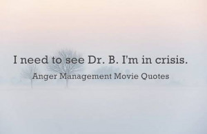 """need to see Dr. B. I'm in crisis."""""""