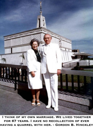 ... recollection of ever having a quarrel with her. - Gordon B. Hinckley
