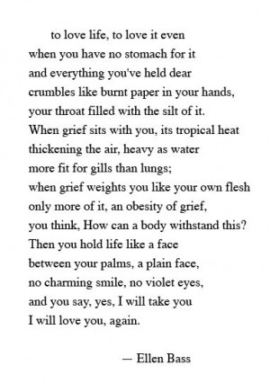 ... yes, I will take you, I will love you, again // ellen bass #powerful