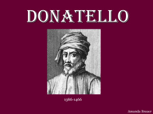 ... renaissance and twisted, as in the called. Famous Artist Donatello
