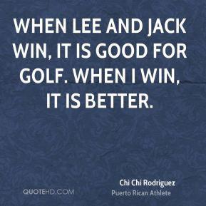 More Chi Chi Rodriguez Quotes