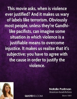 This movie asks, when is violence ever justified? And it makes us wary ...