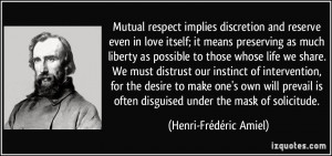 ... often disguised under the mask of solicitude. - Henri-Frédéric Amiel