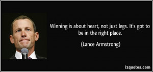 Winning is about heart, not just legs. It's got to be in the right ...