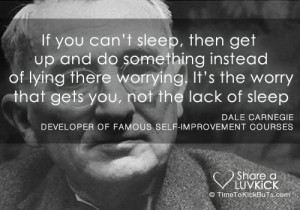 Dale Carnegie Quote: It's The Worry That Gets You