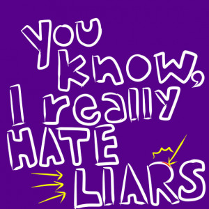 You know, i hate liars by autumnflier