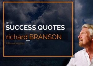 Top 10 Richard Branson Quotes For Risk Takers