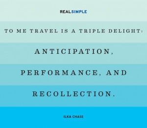 Quotes, Travel Placs, Chase Quotes, Triple Delight, Ilka Chase, Quotes ...