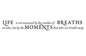 Take A Breath Quotes Moments that take our breath