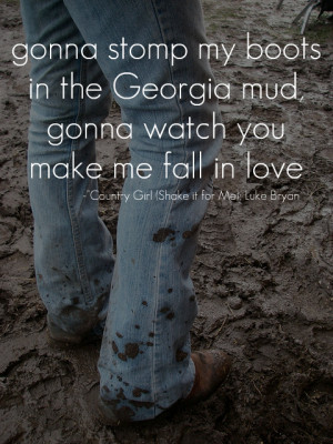 Tagged as: #luke bryan #mud #country #cowboy boots #country girl # ...