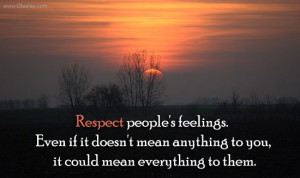 Respect Quotes – Respect people's feelings