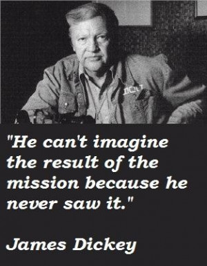 James dickey famous quotes 2