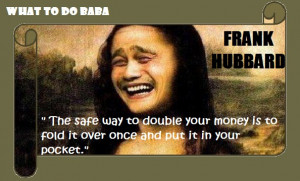 The safest way to double your money, lol!