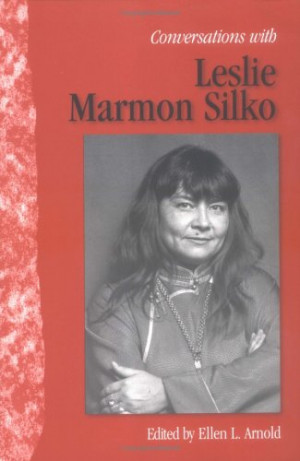 an analysis of leslie marmon silkos works Review of yellow woman and a beauty of the spirit: essays on native american life today by leslie marmon silko alanna kathleen brown surprising pastiche of leslie marmon silko's non-fiction the work offers the reader a di.